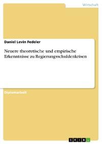 Cover Neuere theoretische und empirische Erkenntnisse zu Regierungsschuldenkrisen
