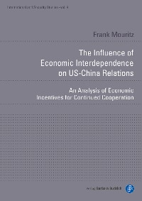 Cover The Influence of Economic Interdependence on US-China Relations