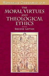 Cover The Moral Virtues and Theological Ethics, Second Edition