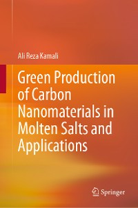 Cover Green Production of Carbon Nanomaterials in Molten Salts and Applications