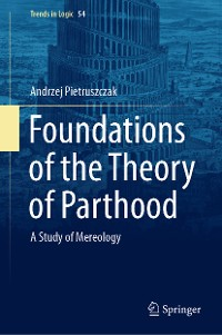 Cover Foundations of the Theory of Parthood