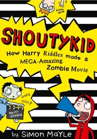 Cover Shoutykid (1) - How Harry Riddles Made a Mega-Amazing Zombie Movie