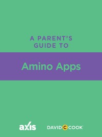 Cover A Parent's Guide to Amino Apps
