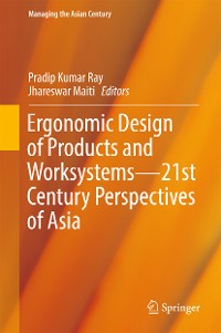 Cover Ergonomic Design of Products and Worksystems - 21st Century Perspectives of Asia