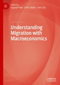 Cover Understanding Migration with Macroeconomics