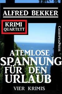 Cover Atemlose Spannung für den Urlaub: Vier Krimis: Krimi Quartett