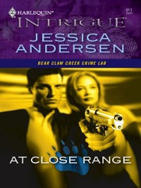 Cover At Close Range (Mills & Boon Intrigue) (Bear Claw Creek Crime Lab, Book 2)