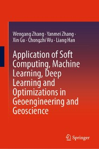 Cover Application of Soft Computing, Machine Learning, Deep Learning and Optimizations in Geoengineering and Geoscience