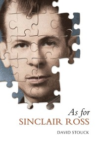 Cover As For Sinclair Ross