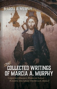 Cover The Collected Writings of Marcia A. Murphy