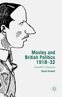 Cover Mosley and British Politics 1918-32
