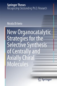 Cover New Organocatalytic Strategies for the Selective Synthesis of Centrally and Axially Chiral Molecules