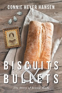 Cover Biscuits & Bullets: The Story of Jennie Wade