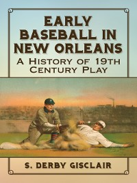 Cover Early Baseball in New Orleans