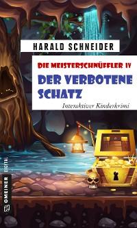 Cover Die Meisterschnüffler IV - Der verbotene Schatz