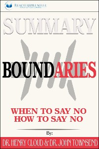 Cover Summary of Boundaries: When To Say Yes, How to Say No by Henry Cloud and John Townsend