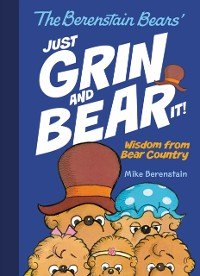 Cover Berenstain Bears Just Grin and Bear It!