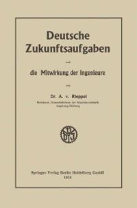 Cover Deutsche Zukunftsaufgaben und die Mitwirkung der Ingenieure