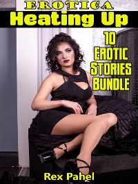 Cover Erotica: Heating Up: 10 Erotic Stories Bundle