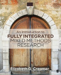 Cover An Introduction to Fully Integrated Mixed Methods Research