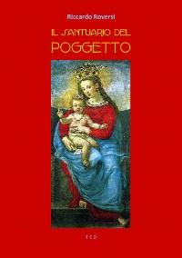 Cover Il Santuario della Madonna del Poggetto