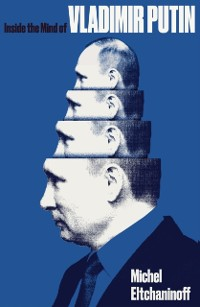 Cover Inside the Mind of Vladimir Putin