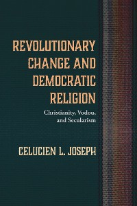 Cover Revolutionary Change and Democratic Religion