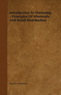 Cover Introduction To Marketing - Principles Of Wholesale And Retail Distribution