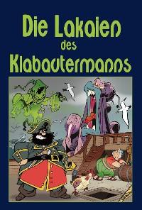 Cover Die Lakaien des Klabautermanns