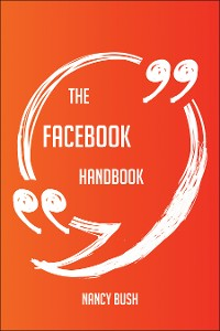 Cover The Facebook Handbook - Everything You Need To Know About Facebook