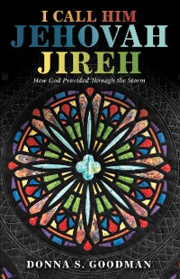 Cover I Call Him Jehovah Jireh