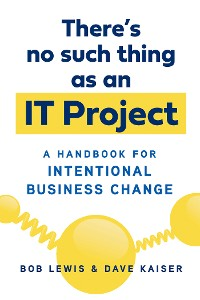 Cover There's No Such Thing as an IT Project