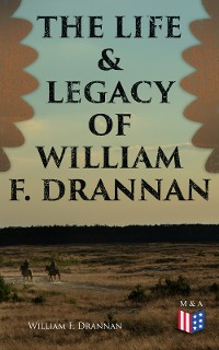 Cover The Life & Legacy of William F. Drannan