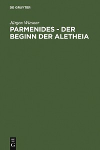 Cover Parmenides – der Beginn der Aletheia