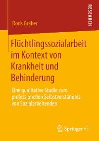 Cover Flüchtlingssozialarbeit im Kontext von Krankheit und Behinderung