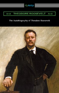 Cover The Autobiography of Theodore Roosevelt