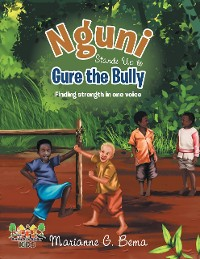 Cover Nguni Stands Up to Gure the Bully: Finding Strength In One Voice