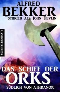 Cover Das Schiff der Orks: Südlich von Athranor