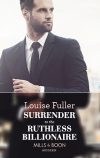 Cover Surrender To The Ruthless Billionaire (Mills & Boon Modern)