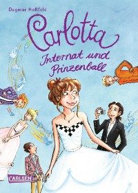 Cover Carlotta 4: Carlotta - Internat und Prinzenball