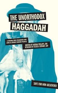 Cover Unorthodox Haggadah