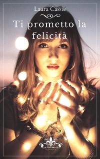 Cover Ti prometto la felicità (Literary Romance)