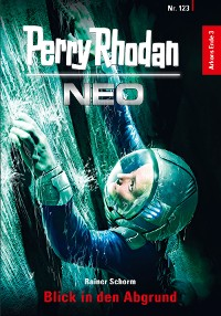 Cover Perry Rhodan Neo 123: Blick in den Abgrund