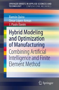 Cover Hybrid Modeling and Optimization of Manufacturing