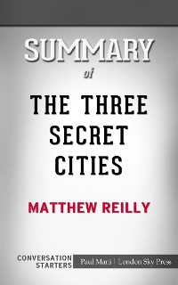 Cover The Three Secret Cities: by Matthew Reilly​​​​​​​ | Conversation Starters