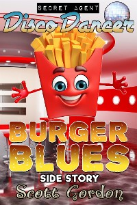 Cover Secret Agent Disco Dancer: Burger Blues Side Story