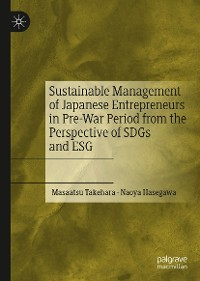 Cover Sustainable Management of Japanese Entrepreneurs in Pre-War Period from the Perspective of SDGs and ESG