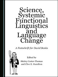 Cover Science, Systemic Functional Linguistics and Language Change: A Festschrift for David Banks