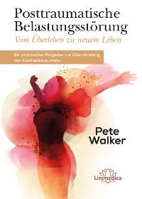 Cover Posttraumatische Belastungsstörung - Vom Überleben zu neuem Leben