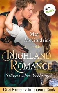 Cover Highland Romance - Stürmisches Verlangen: Drei Romane in einem eBook